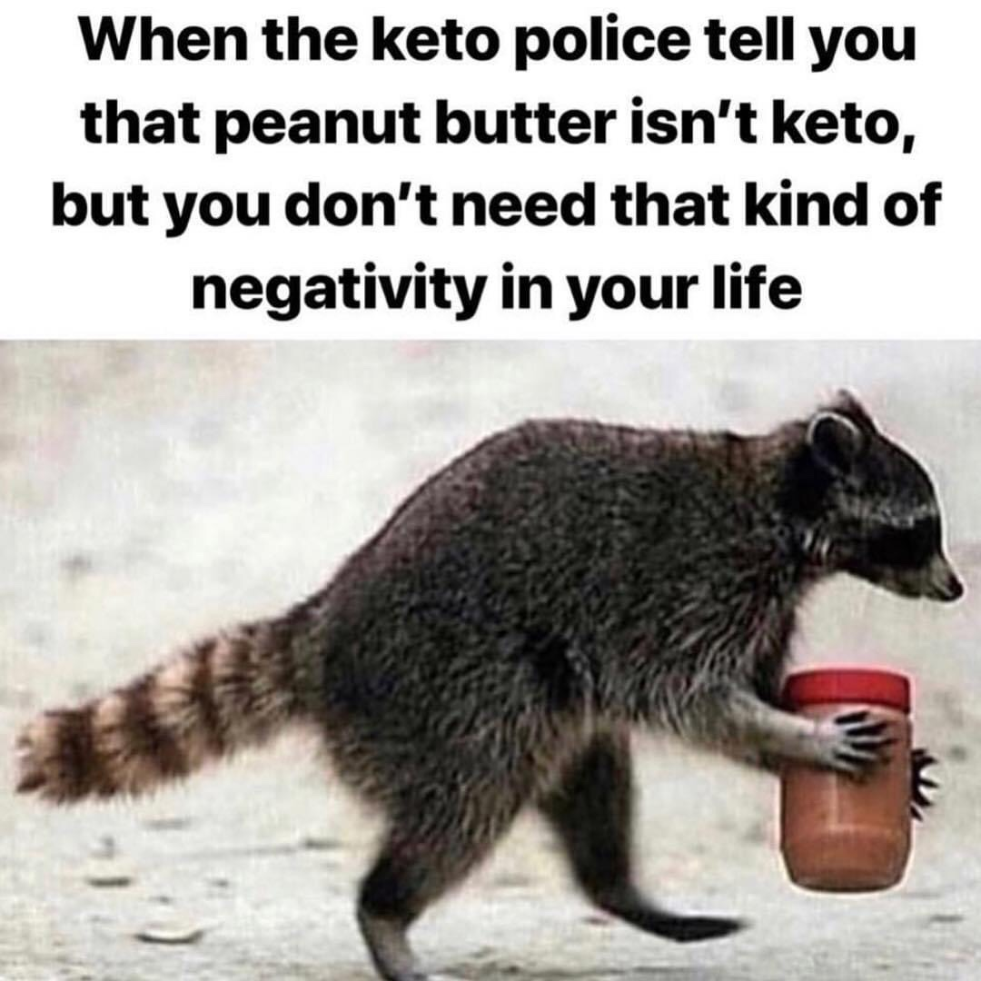 Keto Police And Peanut Butter